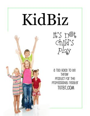 KidBiz: A Too Good to be Threw Product for the Professional Resaler
