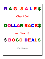 Bag Sales Dollar Racks & BOGO Deals Clear out and Clean UP!